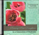 Raising Pure Daughters in a Generation of Darkness CD
