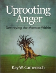 Uprooting Anger: Destroying the Monster Within