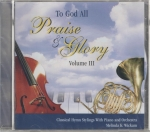 To God All Praise and Glory III CD