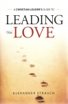 A Christian's Guide to Leading with Love