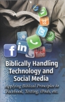 Biblically Handling Technology and Social Media