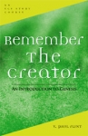 Remember the Creator - An Introduction to Genesis