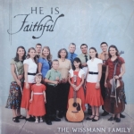 He Is Faithful - The Wissmann family