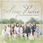 Sing Praises - The Wissmann Family