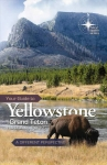 Your Guide to Yellowstone and Grand Teton