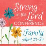 Council Bluffs, IA - Strong in the Lord Conference - Family