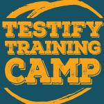 Testify Training Camp